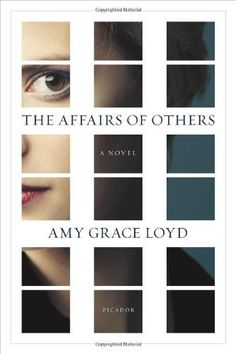 The Affairs of Others: A Novel, http://www.amazon.com/dp/1250041295/ref=cm_sw_r_pi_awdm_Fb3Stb0G3FPWA