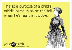 Hahahahaha! Unless of course you're fortunate enough to get a a double name.