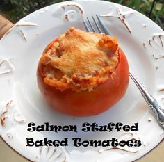 Shakin & Bakin Foodie Blog: Baked Tomatoes Stuffed with Salmon Recipe