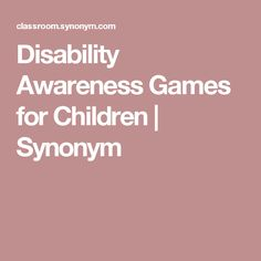 Disability Awareness Games for Children   Synonym