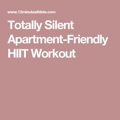 Totally Silent Apartment-Friendly HIIT Workout