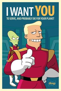 A satirical series of political and propaganda themed poster designs utilizing characters from the TV show Futurama. Posters are not for sale or distribution. Futurama Characters, Futurama Quotes, Futurama Tattoo, Cartoon Network Characters, Zapp Brannigan, Patriotic Posters, Today Cartoon, Cartoon Art, Poster