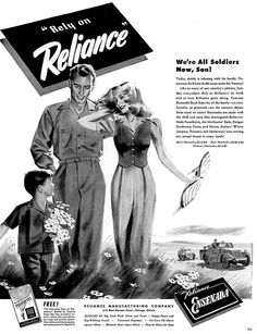 """""""We're all soldiers now, son"""" ~ WWII era ad for Reliance Manufacturing, 1942."""