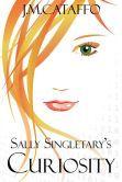 Sally Singletary's Curiosity, FINALLY on Nook!!!