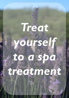 Treat yourself to a spa treatment
