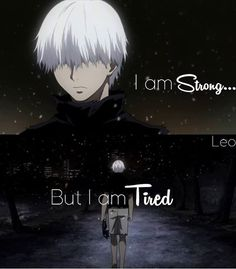 Je suis fort, mais je suis fatigué...