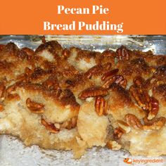 If you love pecan pie and bread pudding, you'll love this tasty dish that combines both!