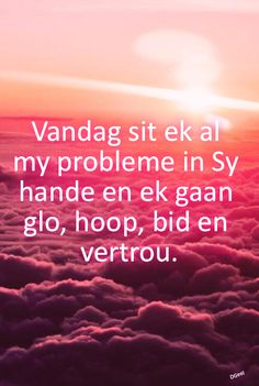Dit is so waar Biblical Quotes, Jesus Quotes, Faith Quotes, Bible Verses, Scriptures, I Love You God, Afrikaanse Quotes, Special Words, Prayer Book