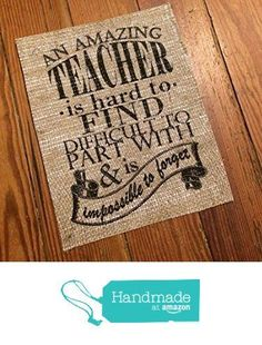 "Burlap Teacher Appreciation Print - ""An Amazing Teacher is..."" - Gifts for Educators - Family Teacher Sign - Teacher Retirement - Truly Great Coach - Awesome Mentor from The Thrifty Gifter http://www.amazon.com/dp/B01AHIYA82/ref=hnd_sw_r_pi_dp_wMPOwb1H7VEYZ #handmadeatamazon"