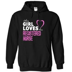 This girl loves her  REGISTERED NURSE T-Shirt Hoodie Sweatshirts eeo. Check price ==► http://graphictshirts.xyz/?p=77991