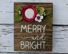 MINI merry and bright sign with felt flowers image 0 Christmas Flowers, Christmas Signs, Felt Christmas, Christmas Crafts, Christmas Ideas, Felt Flowers, Diy Flowers, Paper Flowers, Cloth Flowers
