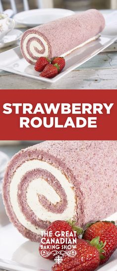 Strawberry Roulade - The Great Canadian Baking Show - Green Bean Cake Roll Recipes, Homemade Cake Recipes, Baking Recipes, Strawberry Roll Cake, Strawberry Dessert Recipes, Roulade Recipe, British Baking, Classic Desserts, Fancy Cakes