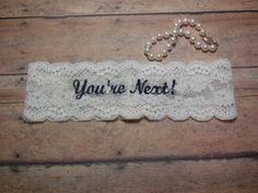 You're Next Garter, Embroidered Garter, Garter, Toss Garter, Blue Garter, Something Blue, Garter, Personalized Garter, Custom Garter by BloomsandBlessings on Etsy