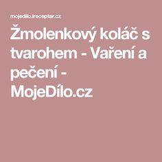 Žmolenkový koláč s tvarohem - Vaření a pečení - MojeDílo.cz