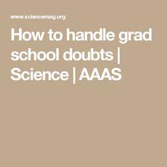 How to handle grad school doubts | Science | AAAS