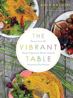 The Vibrant Table by Anya Kassof