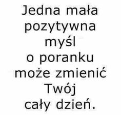 Janusz zapisał(a) 1 Twojego Pina - WP Poczta True Quotes, Motivational Quotes, Weekend Humor, God Loves You, Motto, Inspirational Thoughts, Good Thoughts, Thing 1, Quotations
