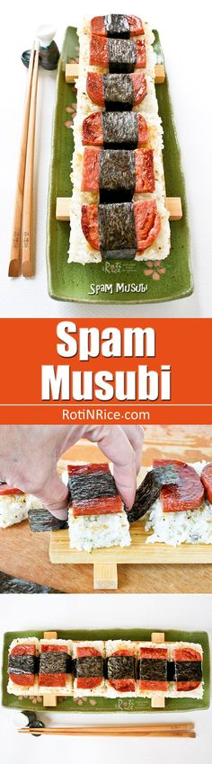 Spam Musubi is a ubiquitous snack and lunch food in Hawaii comprising of a slice of Spam and a slab of rice wrapped together with nori or dried seaweed. | RotiNRice.com