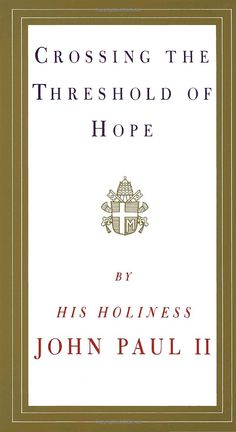 Crossing the Threshold of Hope: Pope John Paul II: 9780679765615: Amazon.com: Books