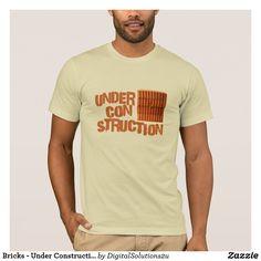 Bricks - Under Construction T-Shirt