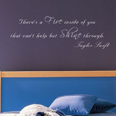 There's a Fire Inside of You - Taylor Swift Wall Decal