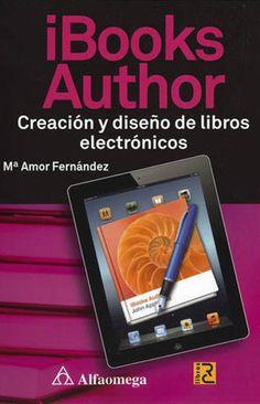 iBooks Author : creación y diseño de libros electrónicos / Mª Amor Fernández Menéndez.. -- San Fernando de Henares, Madrid : RC , cop. 2013.  Índice de contenidos: ¿Qué es iBooks Author? -- Un libro iBooks Author -- Comenzar un proyecto -- El contenido del libro -- Contenido interacti vo -- Exportar y publicar.