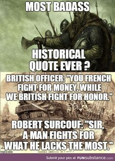 French corsair Robert Surcouf with british ship Kent in 1800 Great Quote Badass Quotes, Funny Quotes, Funny Memes, Jokes, Movie Quotes, Sassy Quotes, Funny Tweets, Lyric Quotes, Funny Videos