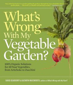 What's Wrong With My Vegetable Garden? $18.34 on Amazon at http://www.amazon.com/gp/product/1604691840/ref=as_li_ss_tl?ie=UTF8=1789=390957=1604691840=as2=worldingreen-20
