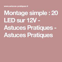 Montage simple : 20 LED sur 12V - Astuces Pratiques - Astuces Pratiques