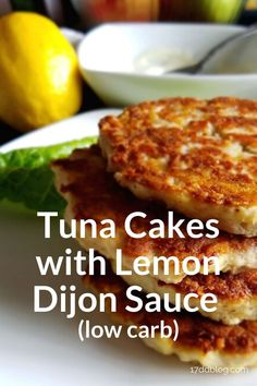 Tuna Cakes with Lemon Dijon Sauce to the rescue! This low carb tuna cake recipe is to die for! dinner tuna Tuna Cakes with Lemon Dijon Sauce (printable) Healthy Tuna Recipes, Tuna Fish Recipes, Canned Tuna Recipes, Salmon Recipes, Meat Recipes, Seafood Recipes, Low Carb Recipes, Vegetarian Recipes, Healthy Eating