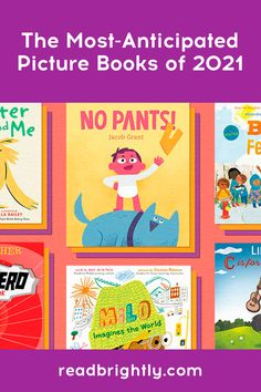 With stories about celebrating differences and managing big emotions alongside beautifully illustrated treasures and informative nonfiction titles, the lineup of new picture books being published in 2021 is another reason to get excited for the new year.
