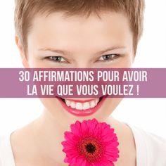 Voici 30 Affirmations pour avoir la vie que vous voulez ! (par Barefoot Doctor)
