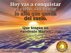 #FraseAnaMaría: Hoy vas a conquistar el cielo, sin importar los obstáculos ni dificultades que de depare la vida. Tú puedes lograrlo.