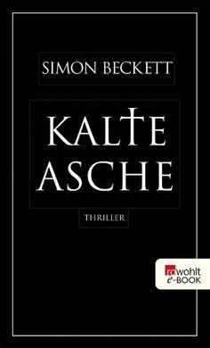 Kalte Asche: David Hunters 1. Fall von Simon Beckett, http://www.amazon.de/dp/B004WOX58E/ref=cm_sw_r_pi_dp_gxHptb12K7MX5