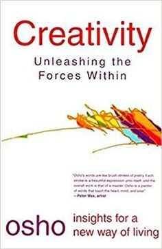 Creativity: Unleashing the Forces Within (Osho Insights for a New Way of Living) Paperback – 27 Oct 1999 by Osho (Author)