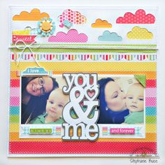 Doodlebug Design Inc Blog Mother's Day layout. Tags: scrapbook. layout. rainbow. clouds. mommy and baby. you and me. Doodlebug.