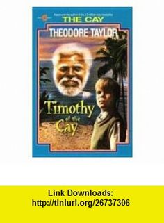 Timothy Of The Cay  A Prequel-Sequel Theodore Taylor ,   ,  , ASIN: B000KRZ85U , tutorials , pdf , ebook , torrent , downloads , rapidshare , filesonic , hotfile , megaupload , fileserve
