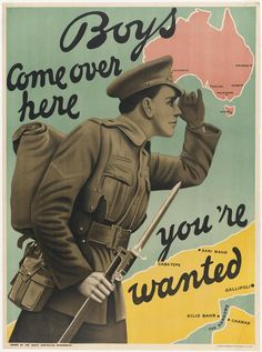 First World War propoganda, Australian recruitment poster Ww1 Propaganda Posters, Political Posters, World War One, First World, Fosse Commune, Gallipoli Campaign, Australian Vintage, Poster Boys, Gig Poster