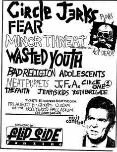 08|06|1982 - Circle Jerks, Fear, Minor Threat, Wasted Youth, Bad Religion, Adolescents, Meat Puppets, JFA, Circle One, Faith, Jerry's Kids, Youth Brigade at Hollywood Palladium - Los Angeles, California - United States http://www.itallhappened.com/circle-jerks-at-hollywood-palladium-1982-08-06