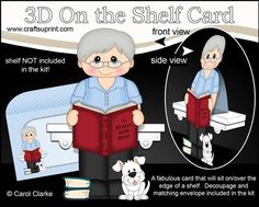 **COMING SOON** -  This Old Man Reading a Good Book On the Shelf Card Kit will be available here within 2 hours - http://www.craftsuprint.com/carol-clarke/?r=380405