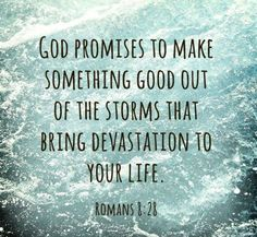 Daughter of Delight || God promises to make something good out of the storms that bring devastation to your life. Description from pinterest.com. I searched for this on bing.com/images