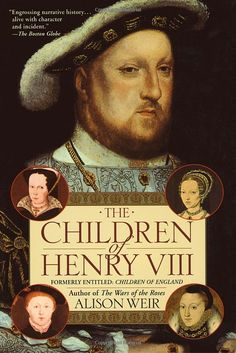 The Children of Henry VIII by Alison Weir, great book I Love Books, Great Books, Books To Read, Historical Fiction Books, Medieval, History Books, Tudor History, It Goes On, Reading Material