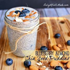 Blueberry Almond Chia Seed Pudding:1 c. almond milk (or any other preferred milk), ½ c. fresh or frozen blueberries, 2 tbsp. chia seeds, 2 tsp. honey (or any other preferred sweetener), 8-10 raw almonds, roughly chopped