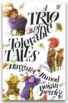 Written by Margaret Atwood   Illustrated by Dušan Petričić   Groundwood Books   978-1-55498-933-1   68 pp.   Ages 7-10   March 2017   I s...