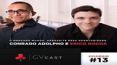 Conrado Adolpho e Érico Rocha O Mercado Mudou Aproveite Essa Oportunidade  Flávio Augusto GVCast 13
