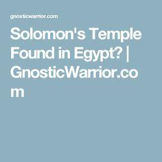 Solomon's Temple Found in Egypt? | GnosticWarrior.com
