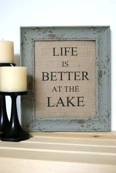 Life is Better At The Lake / Burlap Art Print / Burlap Print / Shabby Chic Home Decor / Housewarming Gift / Lake Art / Lake House Decor Travel Wall, Burlap Art, Framed Burlap, Burlap Fabric, Lake House Signs, Lake Signs, Haus Am See, Gazebo, Lake Decor