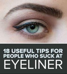18 Useful Tips For People Who Suck At Eyeliner. Good round up of ways to line your eyes with different types of liners and for different shaped eyes! Easy to follow too! | Eyeliner Ideas, Eyeliner Round Eyes, Tips For Eyeliner, Good Eyeliner, Eyeliner Types, Eyeliner For Eye Shape, Eyebrow For Round Face, Eyebrow Types, Makeup Hacks Eyeliner