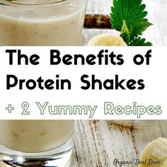 The Benefits of Protein Shakes plus 2 yummy recipes