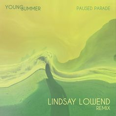 Paused Parade (Lindsay Lowend Remix) | Young Summer | http://ift.tt/2owrYHd | Added to: http://ift.tt/2fSBPQa #indietronic #spotify